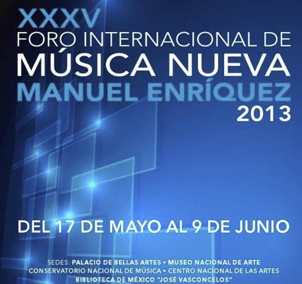 Performance at the Foro Internacional De Musica Nueva Manuel Enriquez